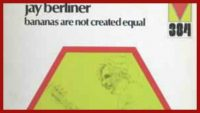 Jay Berliner – Bananas Are Not Created Equal (Full Album)