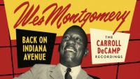 "Wes Montgomery – Back On Indiana Avenue: The Carroll DeCamp Recordings"" (Mini-Documentary)"