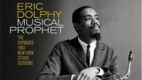 Eric Dolphy – Musical Prophet: The Expanded 1963 New York Studio Sessions (The Story)