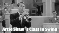 Artie Shaw´s Class In Swing (Short Film, 1939)