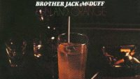 Brother Jack McDuff – Gin and Orange (Full Album)