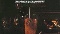 Brother Jack McDuff – Gin and Orange (Full Album)