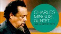 Charles Mingus Quintet – Live In Berlin (1972)