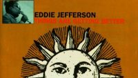 Eddie Jefferson – Things Are Getting Better (Full Album)