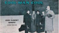 John Plonsky Quintet – Cool Man Cool (1957)