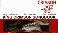 Crimson Jazz Trio – King Crimson Songbook (Volume One)