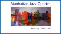Manhattan Jazz Quartet Featuring Debby Davis
