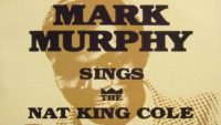 Mark Murphy – Sings The Nat King Cole Songbook Volume One (Full Album)