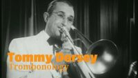 Tommy Dorsey and His Orchestra – Trombonology