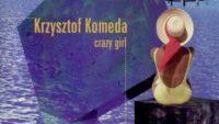 Krzysztof Komeda – Crazy Girl (Full Album)