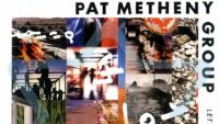Pat Metheny Group – Letter From Home (Full Album)