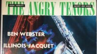 Ben Webster, Illinois Jacquet, Ike Quebec – The Angry Tenors