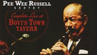 Pee Wee Russell Sextet – Complete Live at Bovi's Town Tavern (1964)