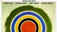 Steve Lacy, Roswell Rudd, Kent Carter, Beaver Harris – Trickles (Full Album)
