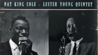 Nat King Cole – Lester Young Quintet – The Historical Jazz Session