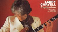 Larry Coryell – Equipoise (Full Album)