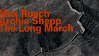 Max Roach and Archie Shepp – The Long March (Full Album)
