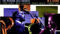 The Modern Jazz Quartet – In A Crowd (Full Album)