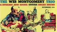 Wes Montgomery – The Wes Montgomery Trio (A Dynamic New Sound: Guitar/Organ/Drums)