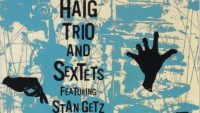 Al Haig Trio And Sextets – Featuring Stan Getz and Wardell Gray