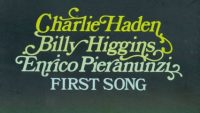 Charlie Haden, Billy Higgins, Enrico Pieranunzi ‎– First Song (Full Album)