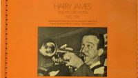 Harry James and His Orchestra – 1940/1941 (Broadcast: Southland Cafe/ The Blue Room)