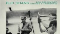 Bud Shank feat Bob Brookmeyer – Strings and Trombones (Full Album)