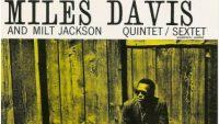 Miles Davis and Milt Jackson – Quintet / Sextet