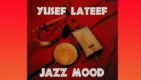 Yusef Lateef – Jazz Mood (Full Album)
