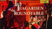 Jack Teagarden – at the Roundtable